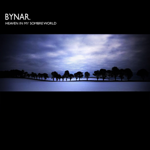 Bynar - Heaven In My Sombre World